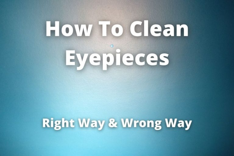 cleaning eyepieces how to