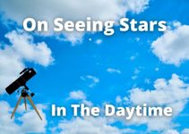 Can You See Planets Or Stars In The Daytime With A Telescope? [or naked eye even]